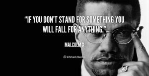 quote-Malcolm-X-if-you-dont-stand-for-something-you-25350